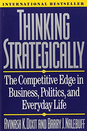 Thinking Strategically: The Competitive Edge in Business, Politics, and Everyday Life (Norton Paperback) PDF