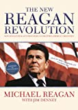 The New Reagan Revolution: How Ronald Reagans Principles Can Restore Americas Greatness (Library Edition)
