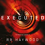Executed: Extracted, Book 2 | R. R. Haywood