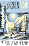 The Broken Road: From the Iron Gates to Mount Athos (English Edition)