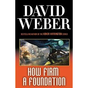 How Firm a Foundation - David Weber
