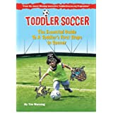 Toddler Soccer - The Essential Guide: 1by Tim Wareing