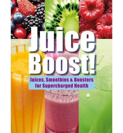 juice-boost-juices-smoothies-boosters-for-supercharged-health-hardback-common