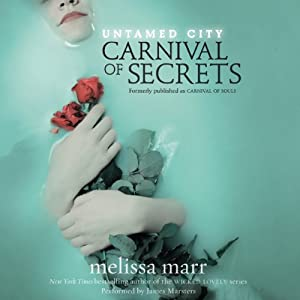 Untamed City: Carnival of Secrets | [Melissa Marr]
