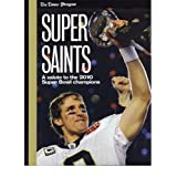 Super Saints: A Salute to the 2010 Super Bowl Champions ~ The Times-Picayune