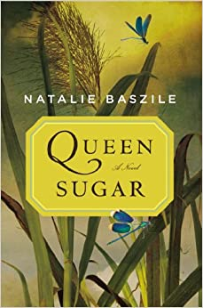 cover: Queen Sugar: a novel by Natalie Baszile