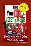 The YouTube Money Machine- How To Mak...
