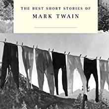 The Best Short Stories of Mark Twain | Livre audio Auteur(s) : Mark Twain Narrateur(s) : Robin Field