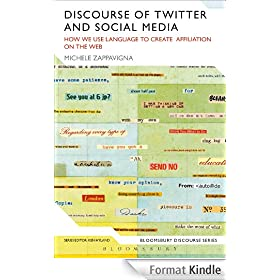 Discourse of Twitter and Social Media: How We Use Language to Create Affiliation on the Web