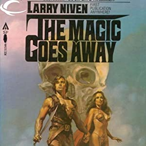 The Magic Goes Away | [Larry Niven]