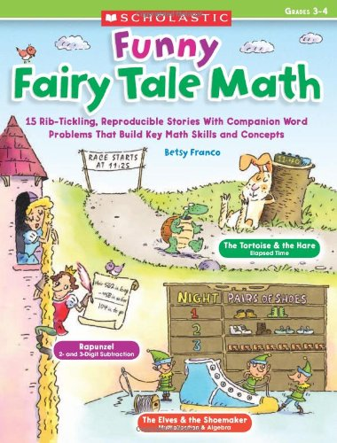 Funny Fairy Tale Math: 15 Rib-Tickling Reproducible Stories With Companion Word Problems That Build Key Math Skills and