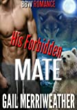 His Forbidden Mate: Werebear... - Gail Merriweather