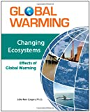 img - for Changing Ecosystems: Effects of Global Warming (Global Warming (Facts on File)) book / textbook / text book