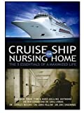 img - for Cruise Ship or Nursing Home: The 5 Essentials of a Maximized Life book / textbook / text book