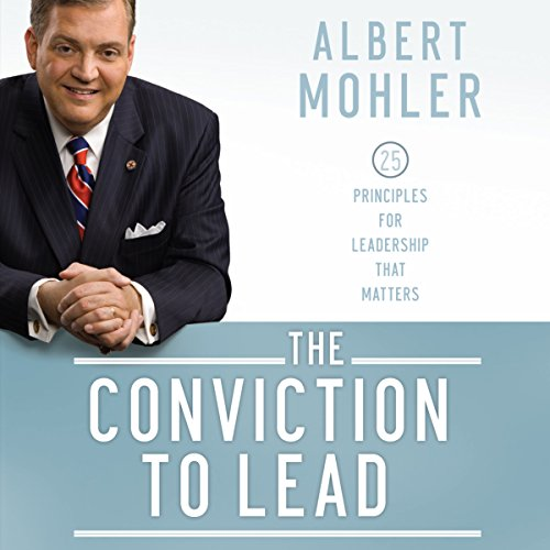 the-conviction-to-lead-25-principles-for-leadership-that-matters