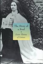 The Story of a Soul: Saint Therese of…