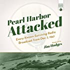 Pearl Harbor Attacked: Every Known Surviving Radio Broadcast from Dec 7, 1941 Radio/TV von Jim Hodges - producer Gesprochen von:  full cast