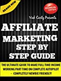img - for Affiliate Marketing Step By Step Guide: Learn Easy Steps To Make Full Time Income Working Part Time From Home (Affiliate Marketing, Email Marketing, Clickbank Marketing, List Building, Blogging) book / textbook / text book