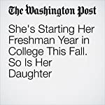 She's Starting Her Freshman Year in College This Fall. So Is Her Daughter | Colby Itkowitz