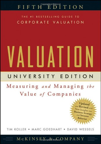 Valuation: Measuring and Managing the Value of Companies,...