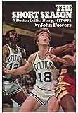 The short season: A Boston Celtics diary, 1977-1978
