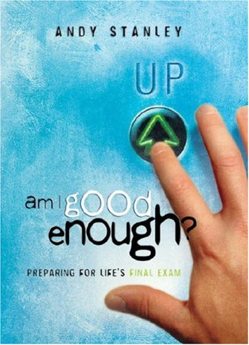 Am I Good Enough?, ANDY STANLEY
