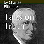 Talks on Truth | Charles Fillmore