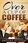 Over a Cup of Coffee (English Edition)