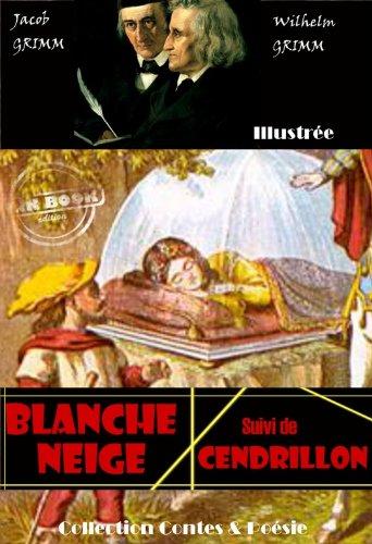 Couverture du livre Blanche neige suivi de Cendrillon (avec illustrations)