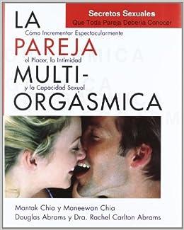 multiorgasmica / The Multiorgasmic Couple: Como pueden las parejas