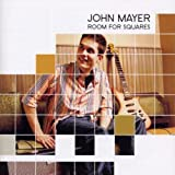"Room for Squaresvon ""John Mayer"""
