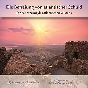 Die Befreiung von atlantischer Schuld Hörbuch