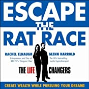 Escape the Rat Race: Create Wealth While Pursuing Your Dreams | [Rachel Elnaugh, Glenn Harrold]