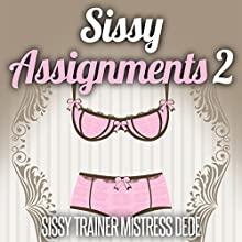 Sissy Assignments, Book 2: Sissy Boy Feminization Training (       UNABRIDGED) by Mistress Dede Narrated by Audrey Lusk