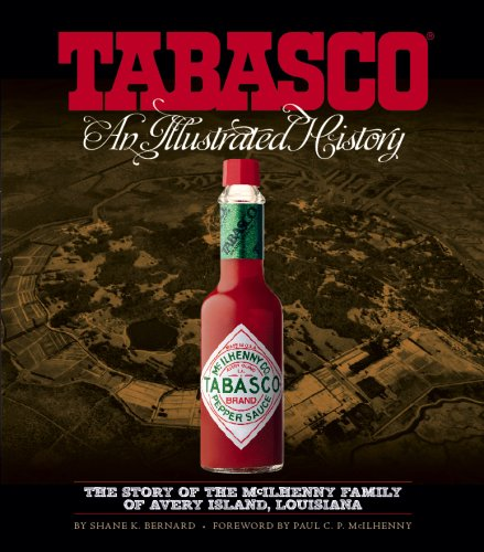 TABASCO: An Illustrated History by Shane K. Bernard