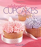 Penn Publishing LTD. Celebrating Cupcakes and Muffins