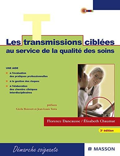 Les transmissions ciblées au service de la qualité des soins: Guide méthodologique en soins généraux et en psychiatrie
