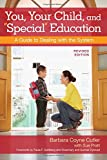 """You, Your Child, and """"Special"""" Education: A Guide to Dealing with the System, Revised Edition"""