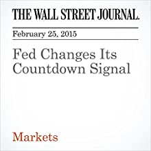 Fed Changes Its Countdown Signal (       UNABRIDGED) by Justin Lahart Narrated by Ken Borgers