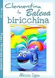 Clementina la balena biricchina (Favola illustrata Vol. 1)