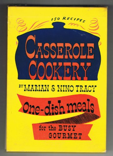 Casserole cookery;: One-dish meals for the busy gourmet