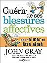Guérir de ses blessures affectives par Gray