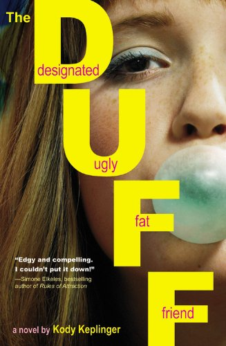 Cover of The DUFF: (Designated Ugly Fat Friend)