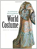Doreen Yarwood Illustrated Encyclopedia of World Costume (Dover Fashion and Costumes)