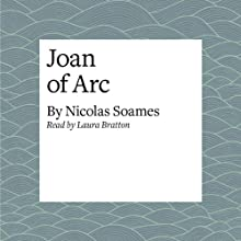 Joan of Arc Audiobook by Nicolas Soames Narrated by Laura Brattan