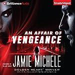 An Affair of Vengeance | Jamie Michele