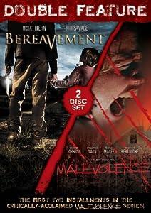 Malevolence / Bereavement Double Feature