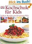 Kochschule f�r Kids: Leckere Rezepte...