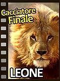 Cacciatore Finale: Leone