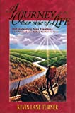 img - for A Journey to the Other Side of Life: Understanding Your Emotions in the Pursuit of Love, Healing, Freedom and Peace by Turner, Kevin Lane (1995) Hardcover book / textbook / text book